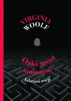 Virginia Woolf: Ozki most umetnosti