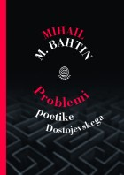 Mihail M. Bahtin: Problemi poetike Dostojevskega