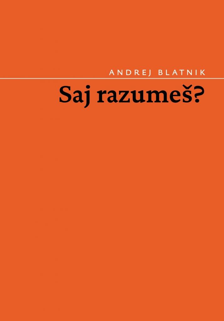 Andrej Blatnik: Saj razumes?