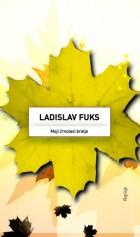 Ladislav Fuks: Moji črnolasi bratje