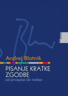 Andrej Blatnik: Pisanje kratke zgodbe