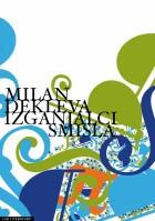 Milan Dekleva: Izganjalci smisla