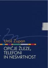 Uroš Zupan: Opičje žleze, telefoni in nesmrtnost