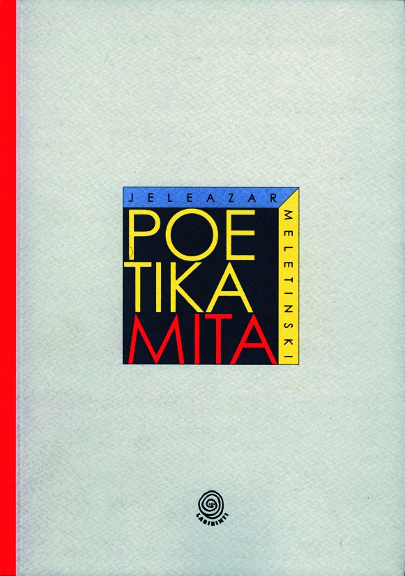 Jeleazar Meletinski: Poetika mita