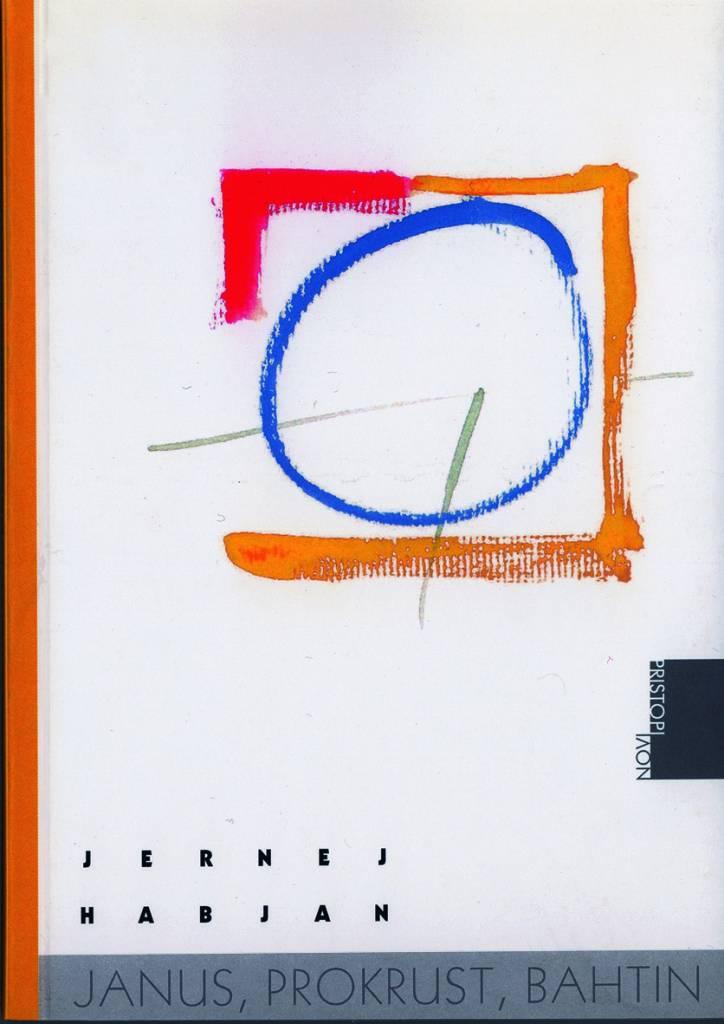 Jernej Habjan: Janus, Prokrust, Bahtin