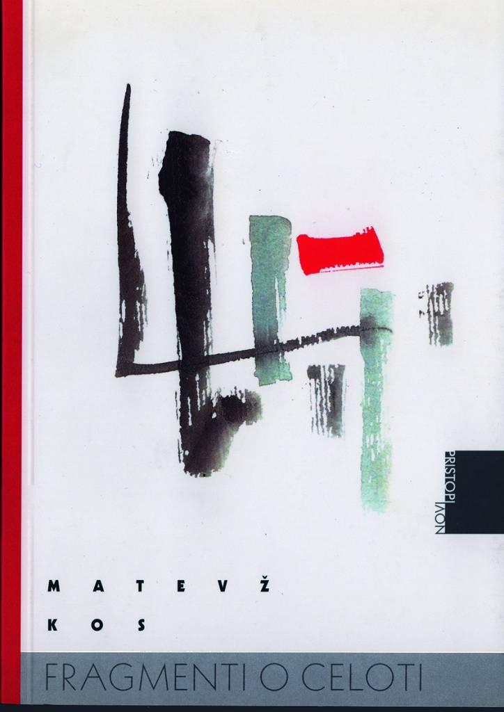 Matevž Kos: Fragmenti o celoti