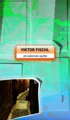 Viktor Fischl: Jeruzalemske zgodbe