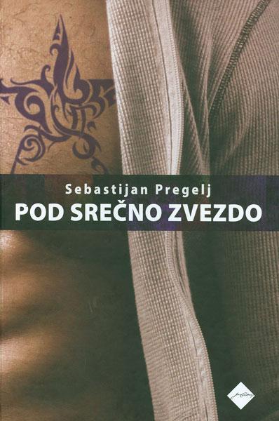 Sebastijan Pregelj, Pod srečno zvezdo