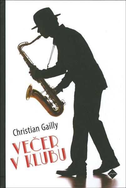 Christian Gailly, Večer v klubu