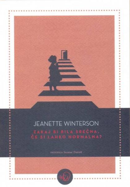 Jeanette Winterson: Zakaj bi bila srečna, če si lahko normalna?