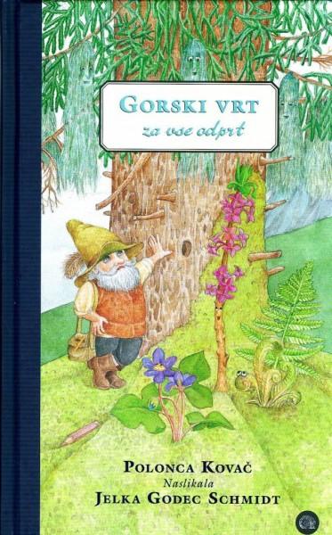 Polonca Kovač in Jelka Godec Schmidt: Gorski vrt, za vse odprt