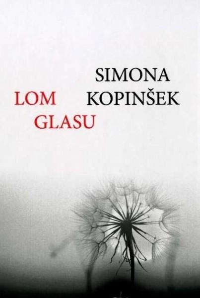 Simona Kopinšek: Lom glasu