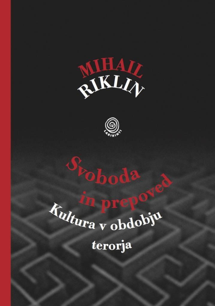 Mihail Riklin: Svoboda in prepoved. Kultura v obdobju terorja