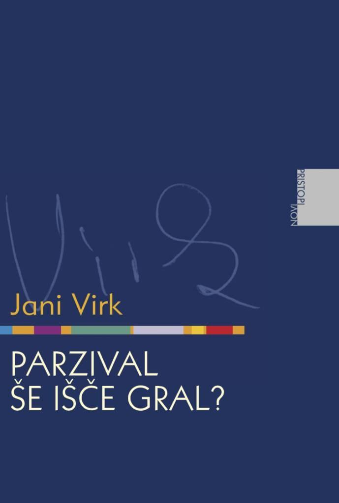 Jani Virk: Perzival še išče gral?