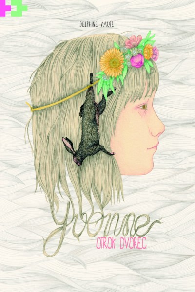 Delphine Vaute: Yvonne, otrok dvorec