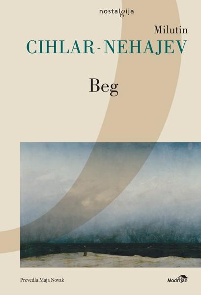 Milutin Cihlar-Nehajev - Beg