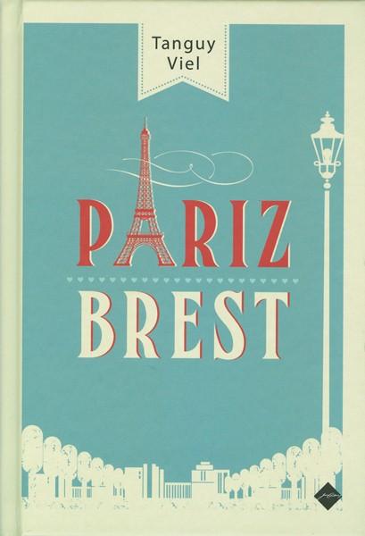 Tanguy Viel: Pariz-Brest