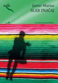 Javier Marias - Slab značaj