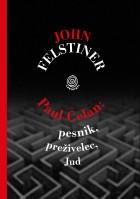 John Felstiner: Paul Celan, pesnik, preživelec, Jud