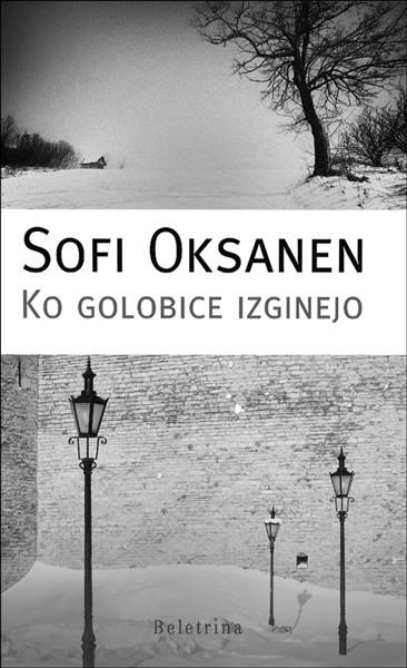 Sofi Oksanen, Ko golobice izginejo