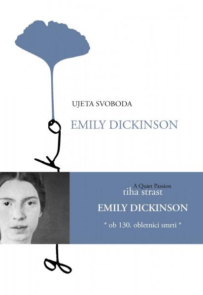 Emily Dickinson, Ujeta svoboda