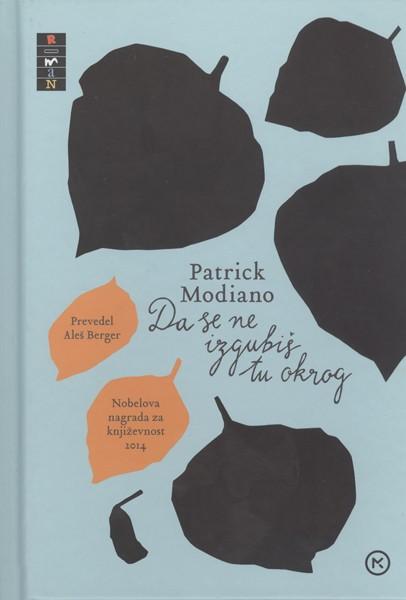 Patrick Modiano, Da se ne izgubiš tu okrog