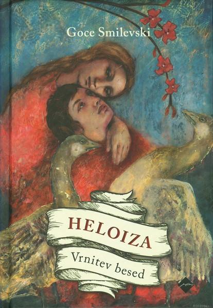 Goce Smilevski, Heloiza: Vrnitev besed