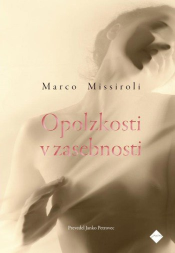 Marco Missiroli, Opolzkosti v zasebnosti