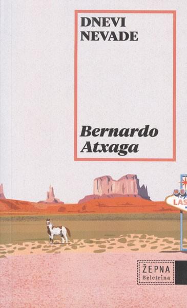 Bernardo Atxaga, Dnevi Nevade