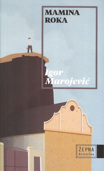 Igor Marojević - Mamina roka