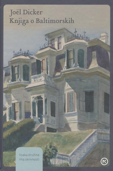 Joël Dicker - Knjiga o Baltimorskih