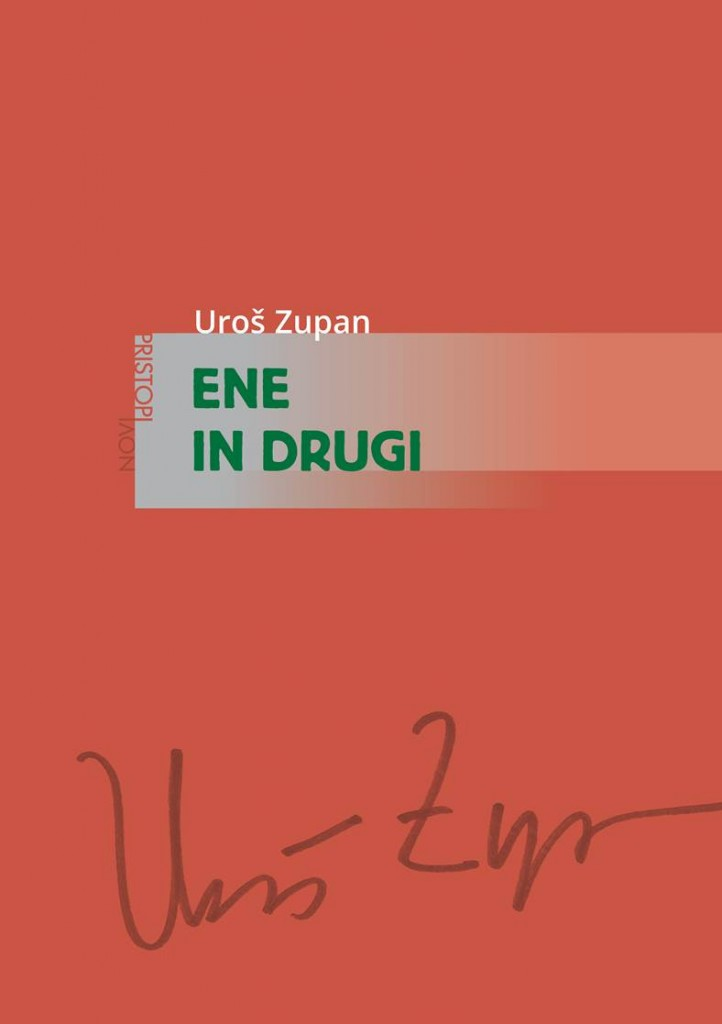 Uroš Zupan: Ene in drugi