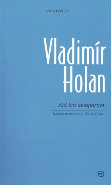 Vladimír Holan, Zid kot avtoportret