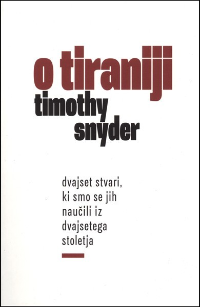 Timothy Snyder - O tiraniji