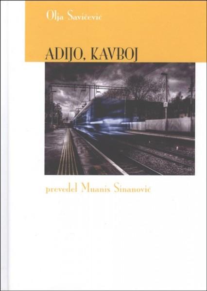 Olja Savičević Ivančević - Adijo, kavboj