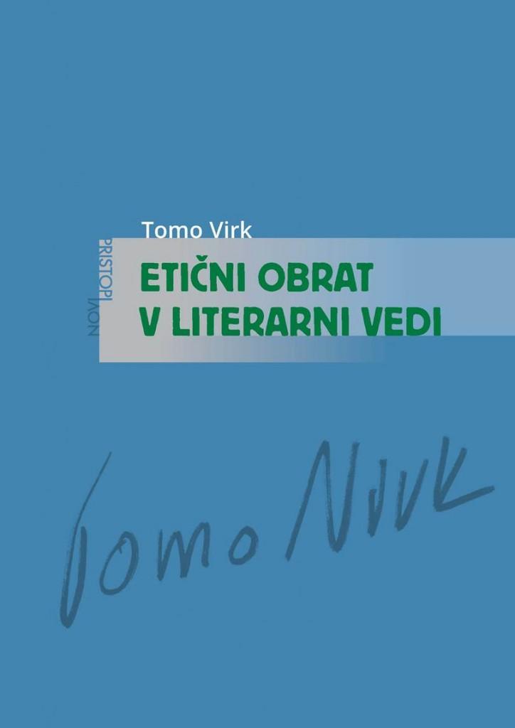 Tomo Virk: Etični obrat v literarni vedi