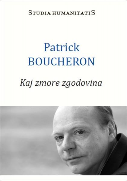 Patrick Boucheron, Kaj zmore zgodovina
