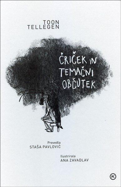 Toon Tellegen in Ana Zavadlav, Čriček in temačni občutek