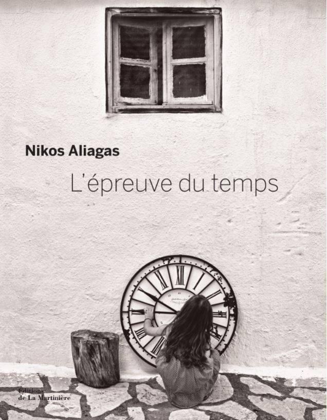 Nikos Aligaas: <i>Épreuve du temps. </i>Éditions de la Martinière, 2018.