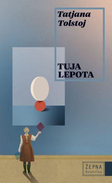Tatjana Tolstoj, Tuja lepota