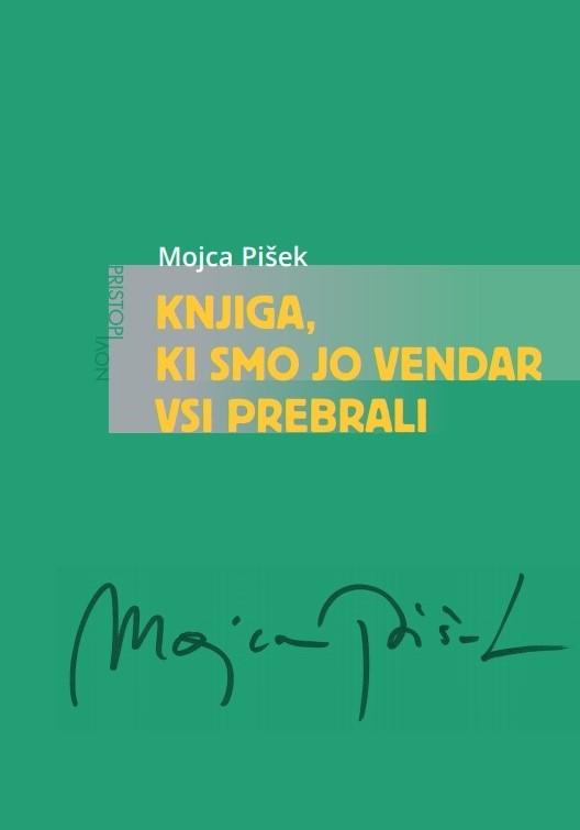 Mojca Pišek, Knjiga, ki smo jo vendar vsi prebrali