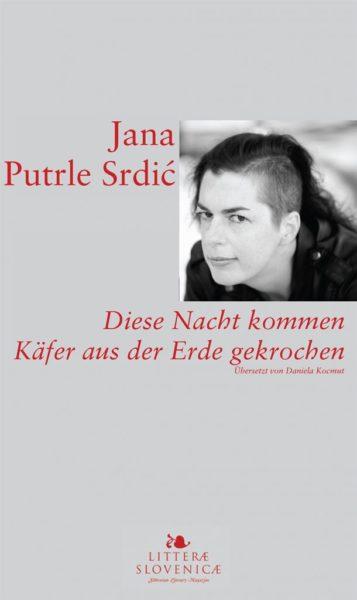 Jana Putrle Srdić, Diese Nacht kommen Käfer aus der Erde gekrochen
