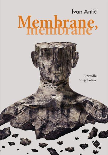 Ivan Antić, Membrane, membrane