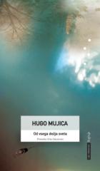 Hugo Mujica, Od vsega dežja sveta