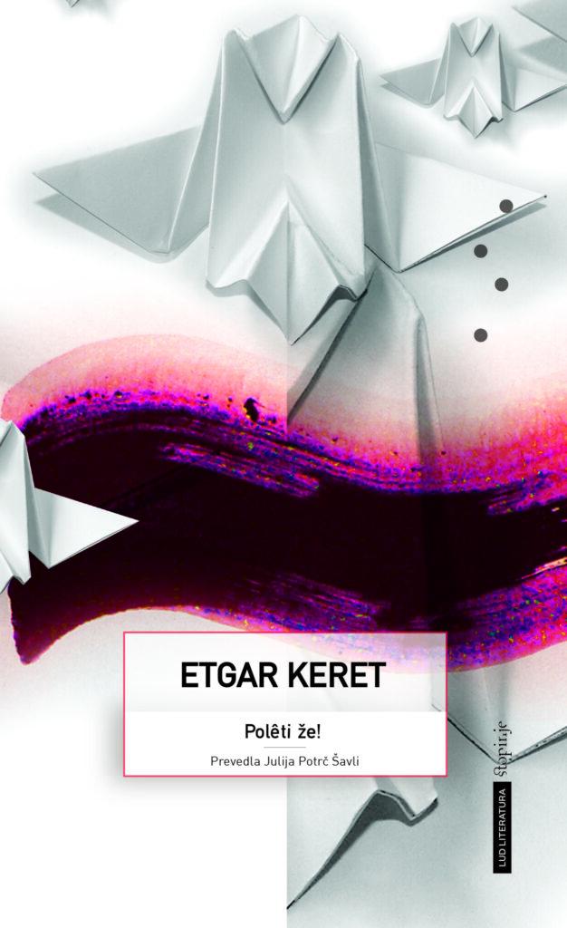 Edgar Keret, Polêti že!