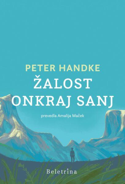 Peter Handke, Žalost onkraj sanj