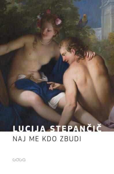 Lucija Stepančič, Naj me kdo zbudi
