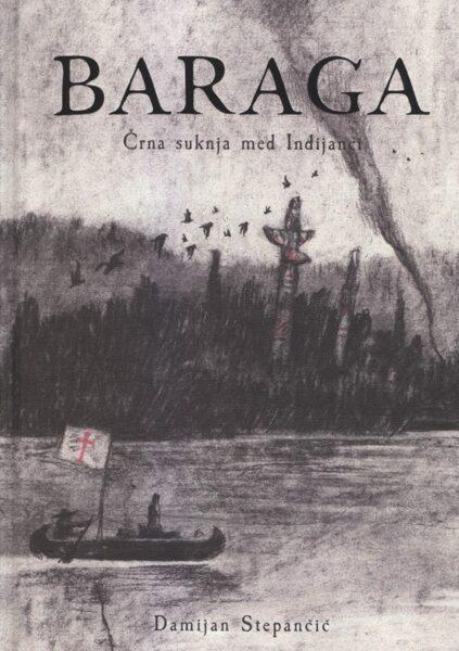 Damijan Stepančič, Baraga - Črna suknja med Indijanci