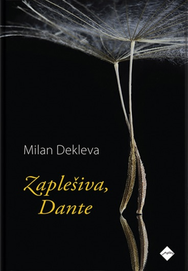 Milan Dekleva, Zaplešiva, Dante