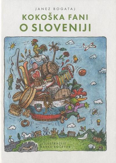 Janez Bogataj, Marko Kočevar, Kokoška Fani o Sloveniji